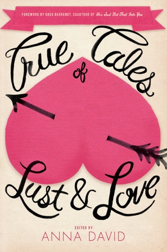 True Tales of Lust and Love