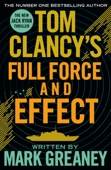 Mark Greaney - Tom Clancy's Full Force and Effect artwork