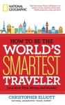 How To Be The Worlds Smartest Traveler And Save Time Money And Hassle