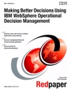 Making Better Decisions Using IBM WebSphere Operational Decision Management
