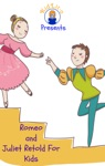 Romeo And Juliet Retold For Kids