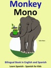 Learn Spanish Spanish For Kids Bilingual Book In English And Spanish Monkey - Mono