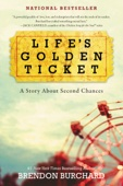 Life's Golden Ticket - Brendon Burchard Cover Art