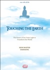 Touching The Earth The Power Of Our Inner Light To Transform The World