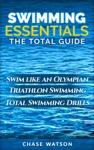 Swimming Essentials Swim Like An Olympian Triathlon Swimming Total Swimming Drills