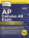 Cracking The AP Calculus AB Exam 2017 Premium Edition