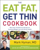 The Eat Fat, Get Thin Cookbook - Mark Hyman, M.D. Cover Art