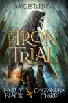 The Iron Trial Magisterium Book 1