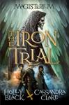 The Iron Trial Magisterium Book 1