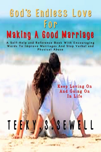 Gods Endless Love For Making A Good Marriage