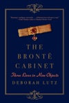 The Bront Cabinet Three Lives In Nine Objects