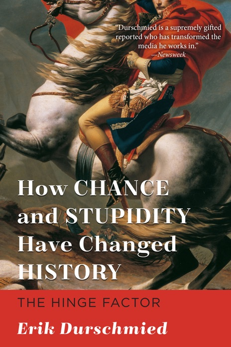 How Chance and Stupidity Have Changed History Erik Durschmied Book