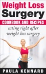 Weight Loss Surgery Cookbook Eating Right After Weight Loss Surgery