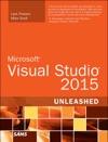 Microsoft Visual Studio 2015 Unleashed 3e