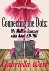 Connecting The Dots My Midlife Journey With Adult ADHD