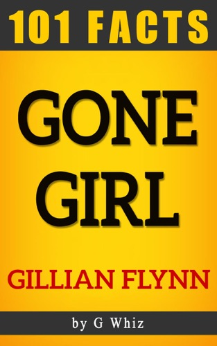Gone Girl  101 Amazing Facts