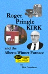 Roger Pringle Kirk And The Alberta Winner Furnace