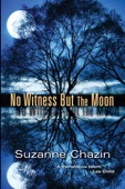 Suzanne Chazin - No Witness but the Moon artwork