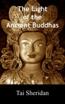 The Light Of The Ancient Buddhas Ballads Of Emptiness And Awakening