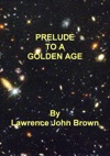 Prelude To A Golden Age