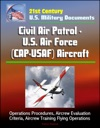 21st Century US Military Documents Civil Air Patrol - US Air Force CAP-USAF Aircraft - Operations Procedures Aircrew Evaluation Criteria Aircrew Training Flying Operations