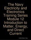 The Navy Electricity And Electronics Training Series Module 12 Introduction To Matter Energy And Direct Current