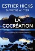 Esther Hicks & Wayne-W. Dyer - La cocréation artwork