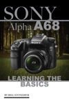 Sony Alpha A68 Learning The Basics