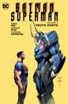BatmanSuperman Vol 5 Truth Hurts