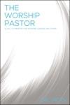The Worship Pastor