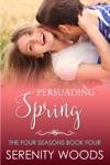 Persuading Spring