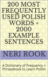 200 Most Frequently Used Polish Words  2000 Example Sentences A Dictionary Of Frequency  Phrasebook To Learn Polish