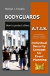 Bodyguards How To Protect Others - ATIS  Individual Security Concept For Event Planning