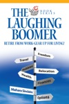 The Laughing Boomer Retire From Work - Gear Up For Living