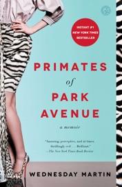 Primates of Park Avenue - Wednesday Martin Book