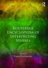 ROUTLEDGE ENCYCLOPEDIA OF INTERPRETING STUDIES