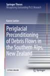 Periglacial Preconditioning Of Debris Flows In The Southern Alps New Zealand