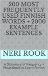 200 Most Frequently Used Finnish Words  2000 Example Sentences A Dictionary Of Frequency  Phrasebook To Learn Finnish