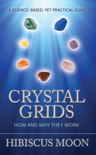 Crystal Grids How and Why They Work
