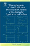 Thermodynamics Of Non-Equilibrium Processes For Chemists With A Particular Application To Catalysis