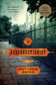 The Resurrectionist: A Novel - Matthew Guinn Cover Art