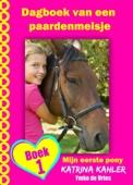 Katrina Kahler - Dagboek van een paardenmeisje - Mijn eerste pony - Boek 1 artwork