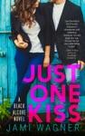 Just One Kiss A Black Alcove Novel