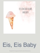 Eis, Eis Baby