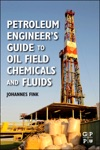 Petroleum Engineers Guide To Oil Field Chemicals And Fluids