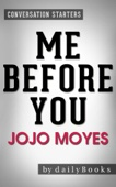 Me Before You: A Novel by Jojo Moyes  Conversation Starters - Daily Books Cover Art