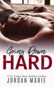 Going Down Hard