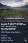 Stretching Boundaries Cases In Organizational And Managerial Communication