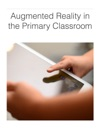 Augmented Reality In The Primary Classroom