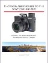 Photographers Guide To The Sony DSC-RX100 V